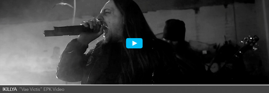 ikillya_vae_victis_epk_video_slow_motion_metal